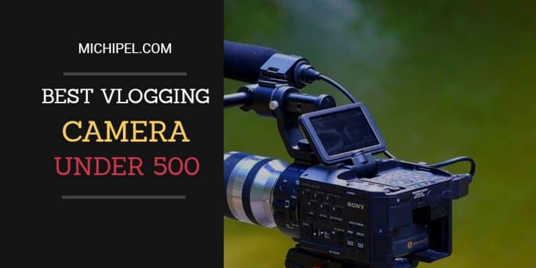 Best Cheap Vlogging Camera for 2018 - Top 6 Choices Under 500