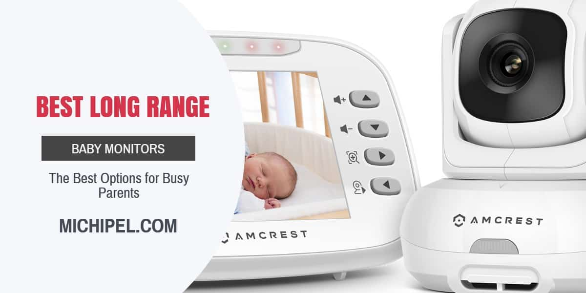 Best Long Range Baby Monitors for Busy Parents