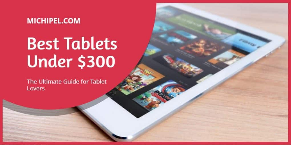 best tablets under 300 dollars