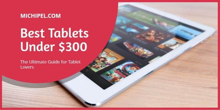 best tablets under 300 dollars