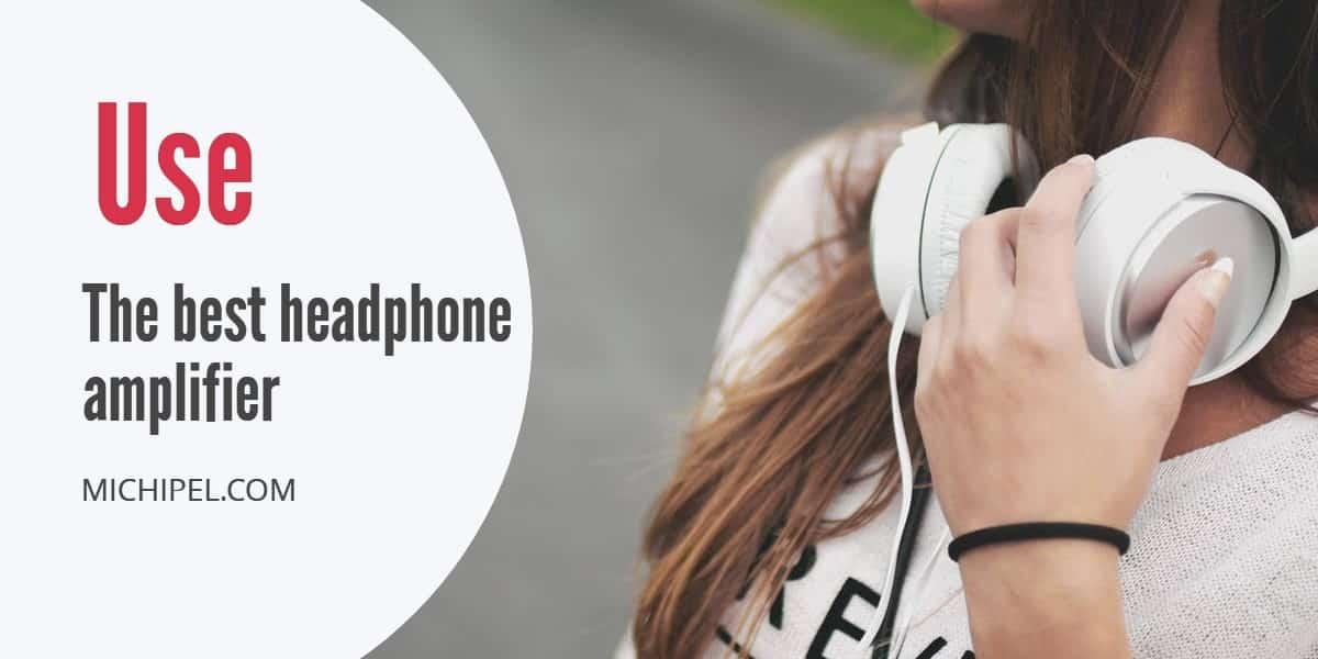 use the best headphone amplifier