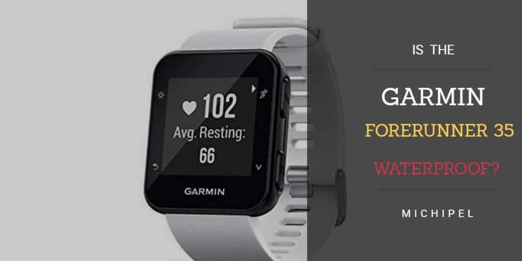 is the garmin forerunner 35 waterproof