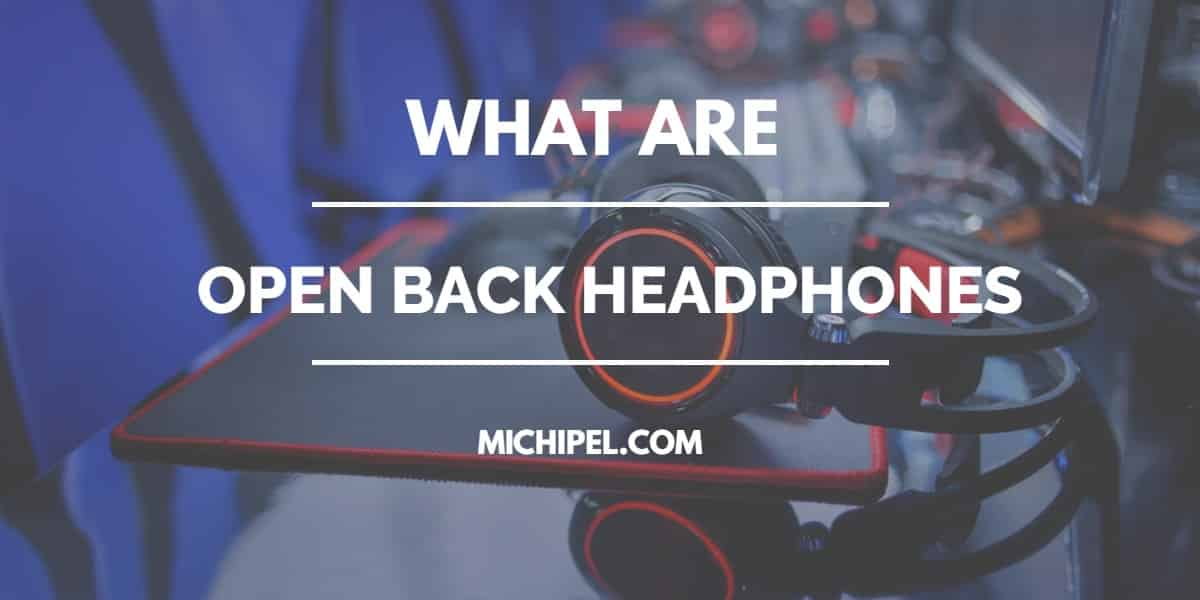 what are open back headphones