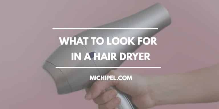 what to look for in a hair dryer