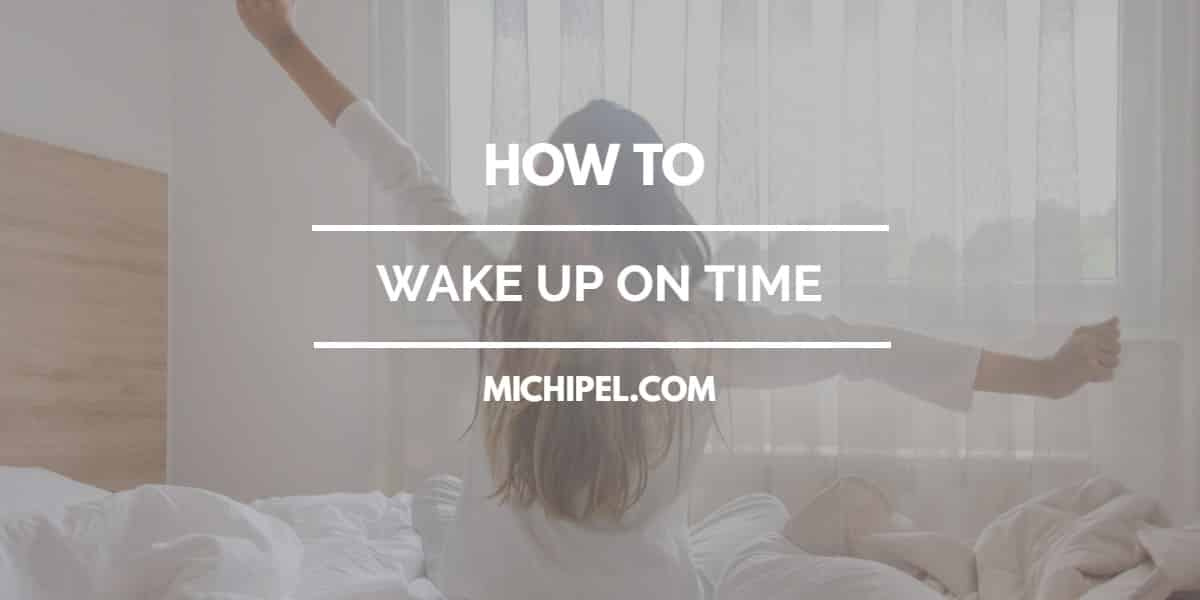 how to wake up on time