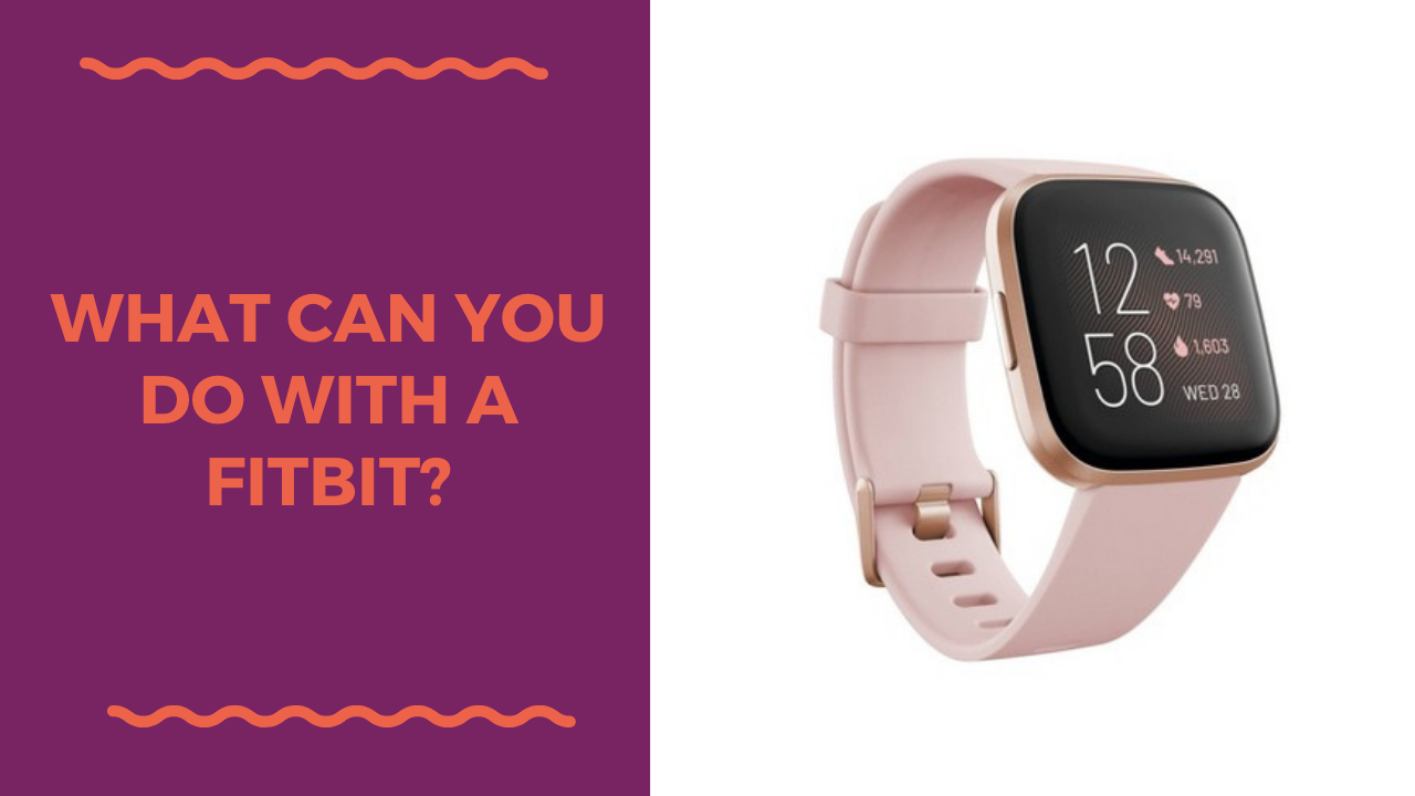 what can you do with a fitbit